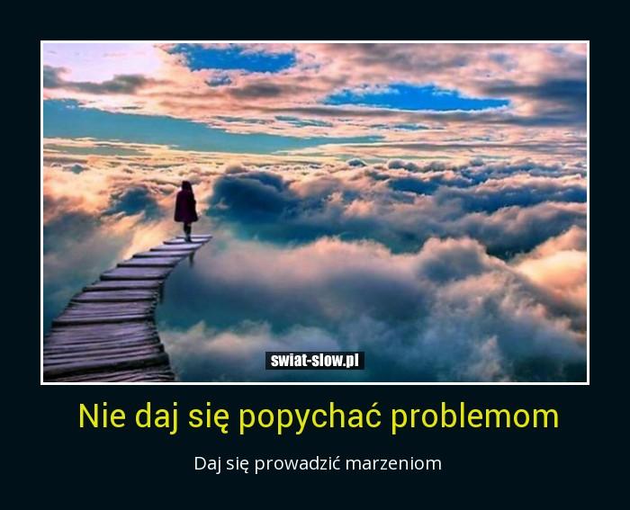 Nie daj się popychać problemom