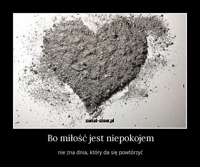 Bo miłość jest niepokojem