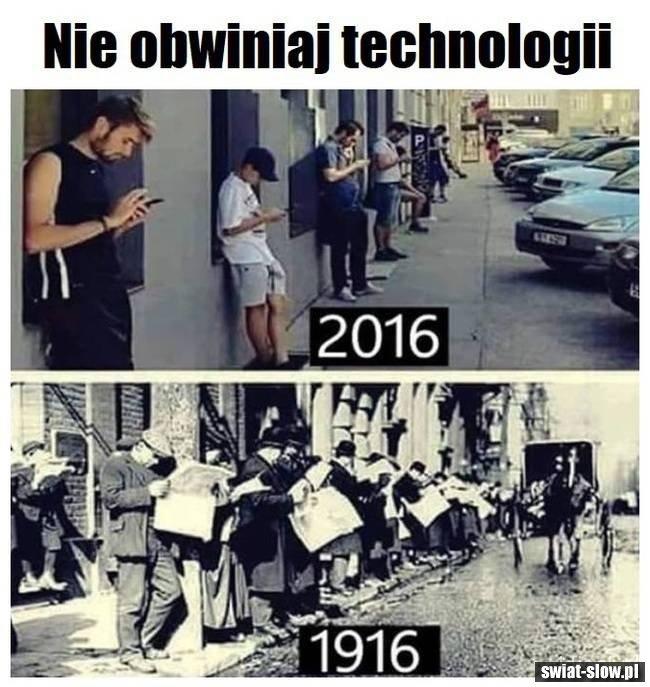 Nie obwiniaj technologi
