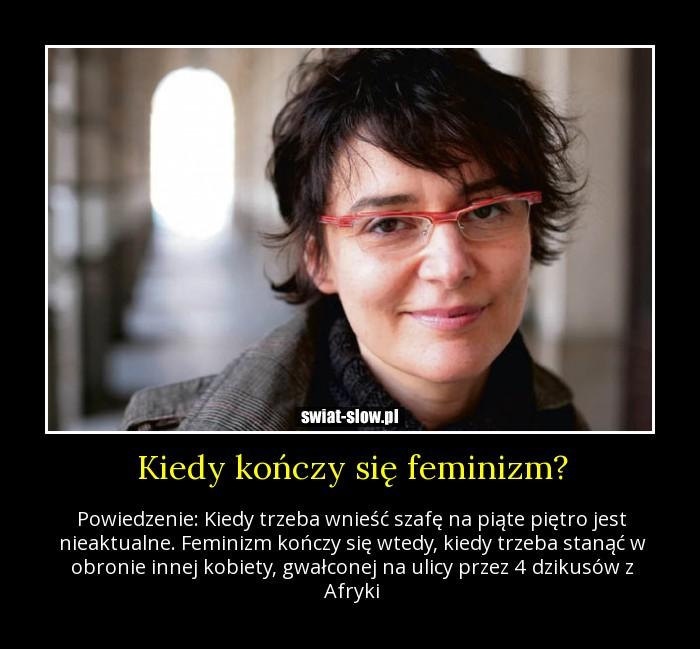 Kiedy kończy się feminizm?