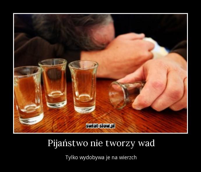 Pijaństwo nie tworzy wad