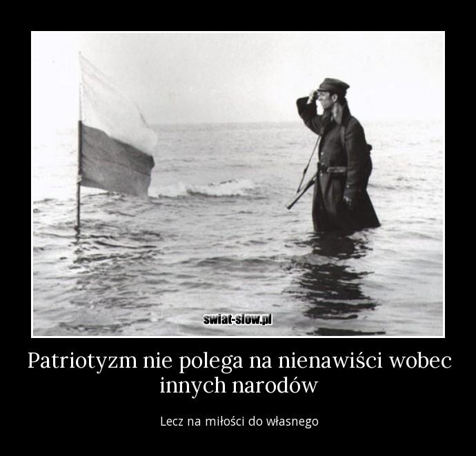 Patriotyzm nie polega na nienawiści wobec innych narodów