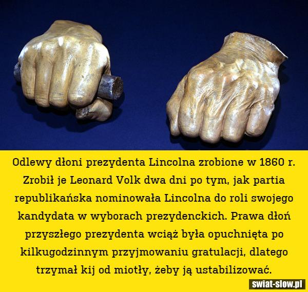 Odlewy dłoni prezydenta Lincolna